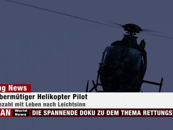 Übermütiger Pilot zahlt Leichtsinn mit Leben
